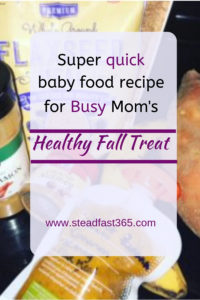 Busy moms can use this super quick baby food recipe