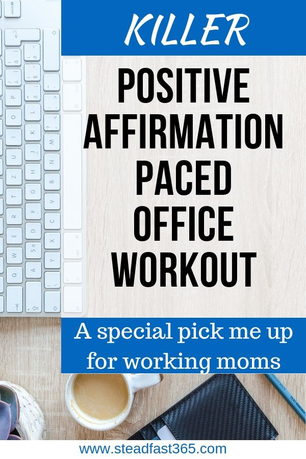 An office workout with positive affirmations is a natural emotional pick me up during the work day for working moms. It is empowering to motivate yourself not only through the office workout but through the work day as well. When it comes to maintaining a state of wellness for working moms, an exercise routine is fundamental. Here is an office workout routine you can use to squeeze into day so your morning routine and evening routines are not affected.