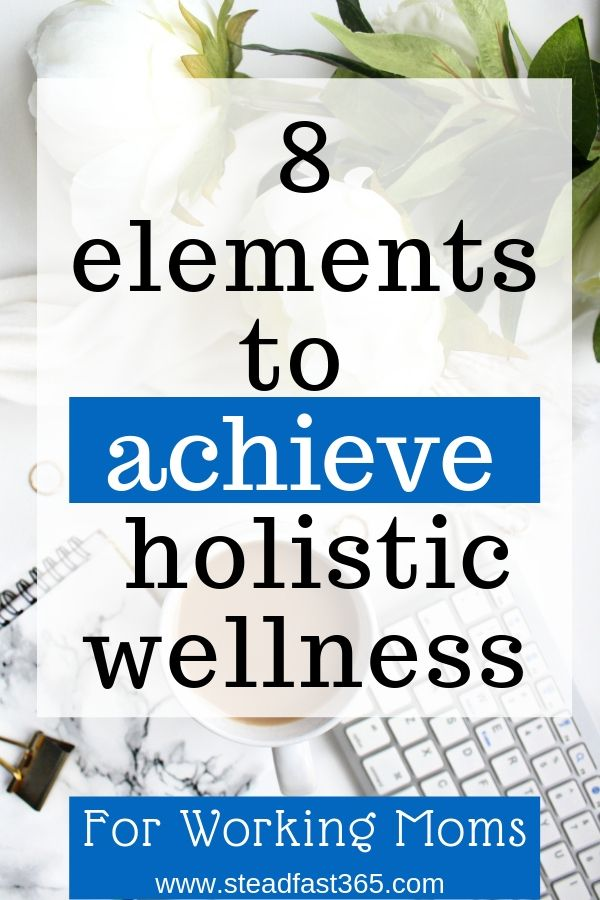 When most people think of holistic wellness there's a common theme playing. It's not about the trendiest green smoothie and the latest Pilates technique. Holistic wellness is key for work-life balance. Holistic wellness is all about living your best life on purpose by honoring yourself as a whole person, not just a few pieces. This post explains what 8 pillars of holistic wellness are about.